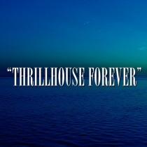 THRILLHOUSE FOREVER EP